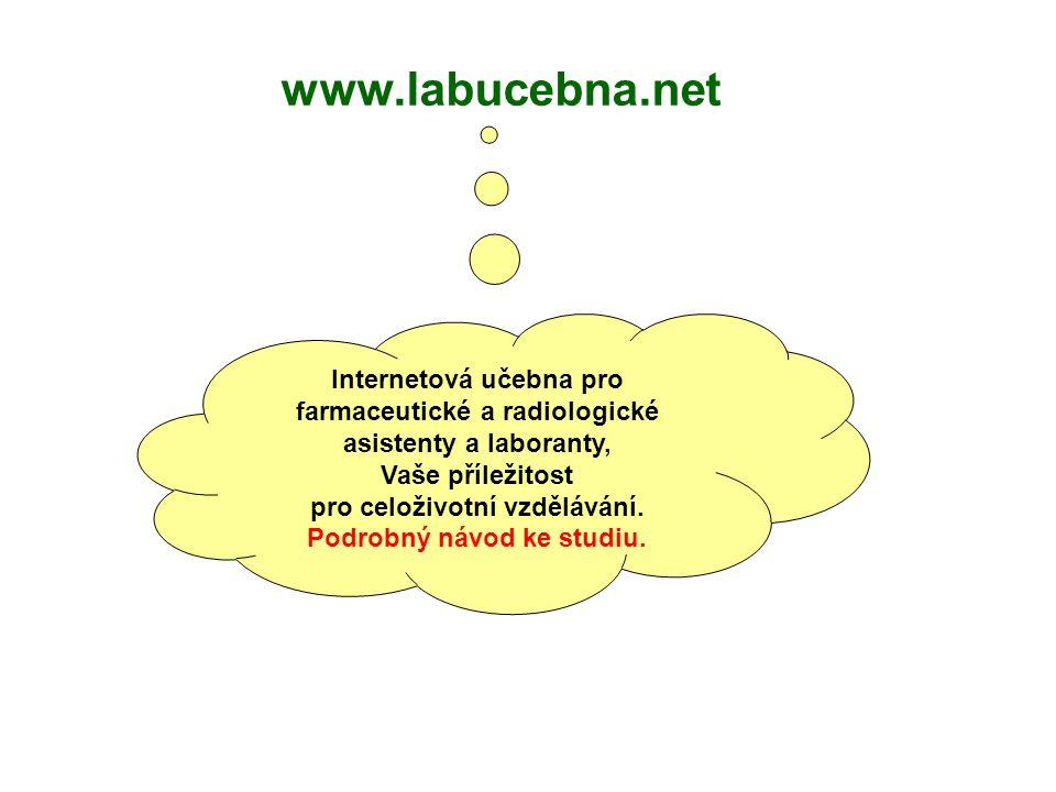 www.labucebna.net Internetová učebna pro farmaceutické a radiologické asistenty a laboranty, Vaše příležitost pro celoživotní vzdělávání. Podrobný náv