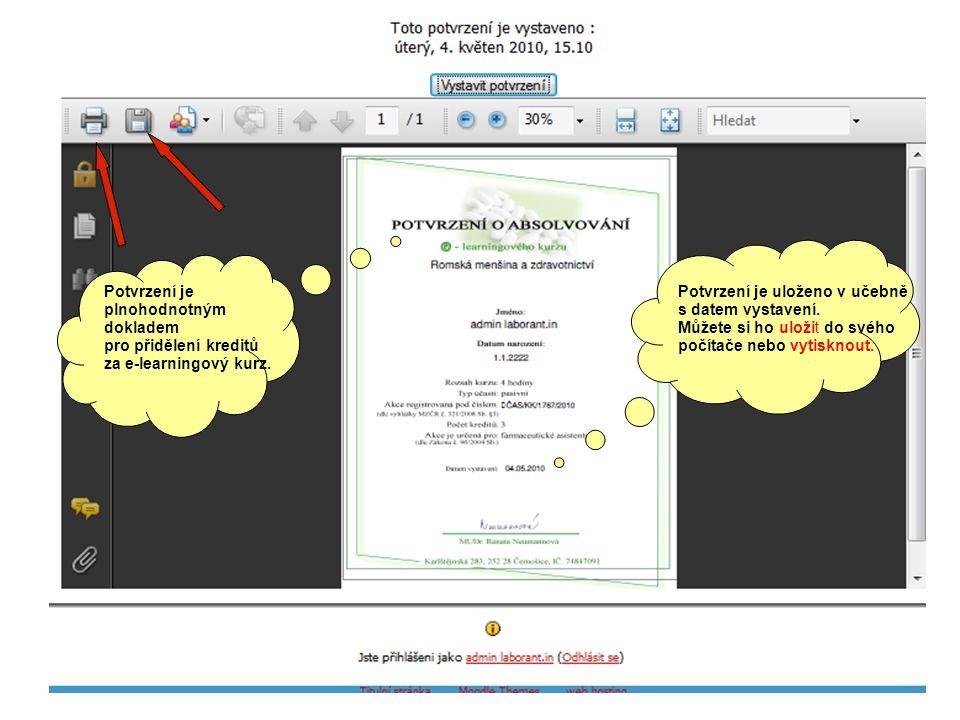 Potvrzení je plnohodnotným dokladem pro přidělení kreditů za e-learningový kurz. Potvrzení je uloženo v učebně s datem vystavení. Můžete si ho uložit