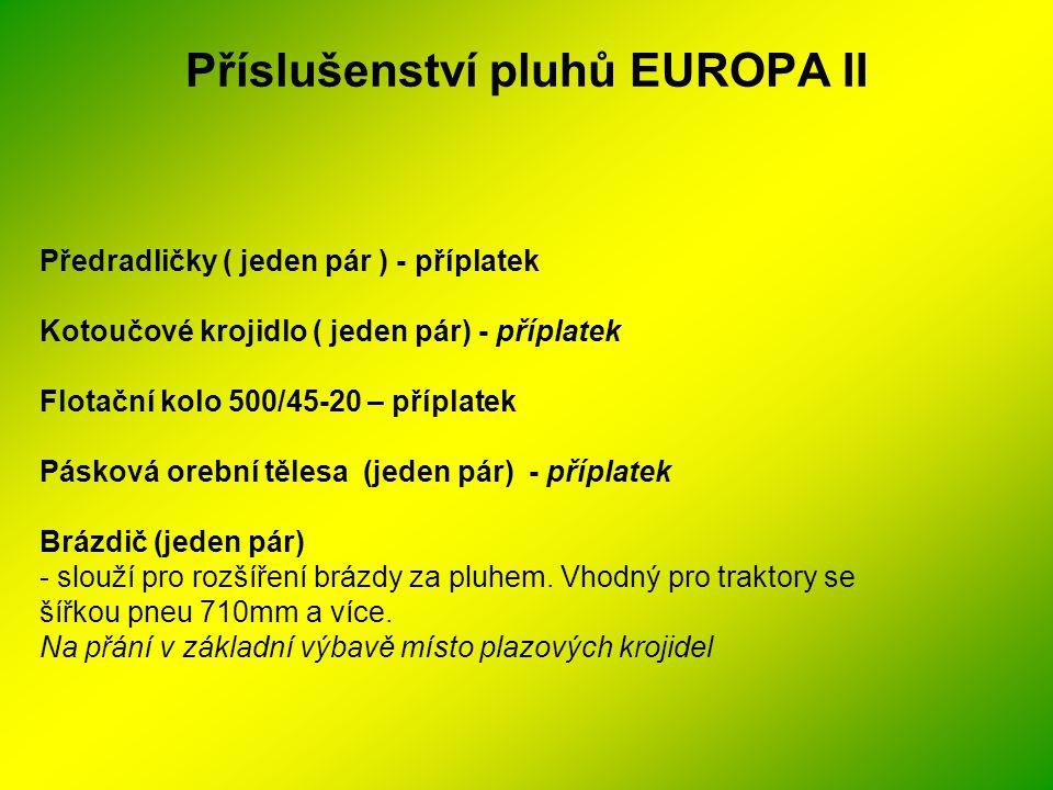 Příslušenství pluhů EUROPA II Předradličky ( jeden pár ) - příplatek Kotoučové krojidlo ( jeden pár) - příplatek Flotační kolo 500/45-20 – příplatek P