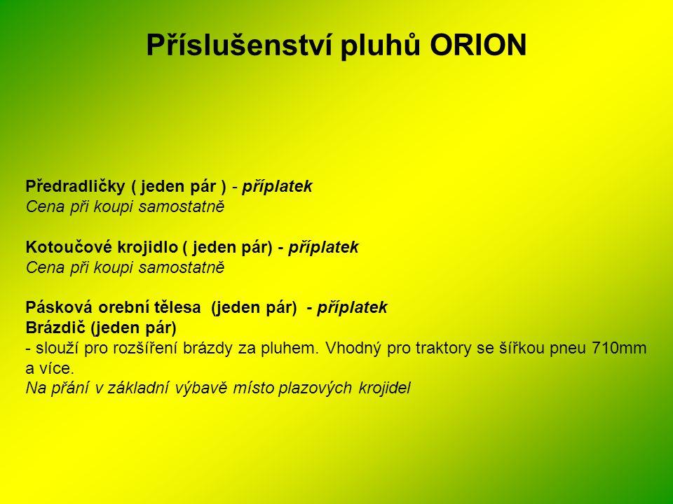 Příslušenství pluhů ORION Předradličky ( jeden pár ) - příplatek Cena při koupi samostatně Kotoučové krojidlo ( jeden pár) - příplatek Cena při koupi