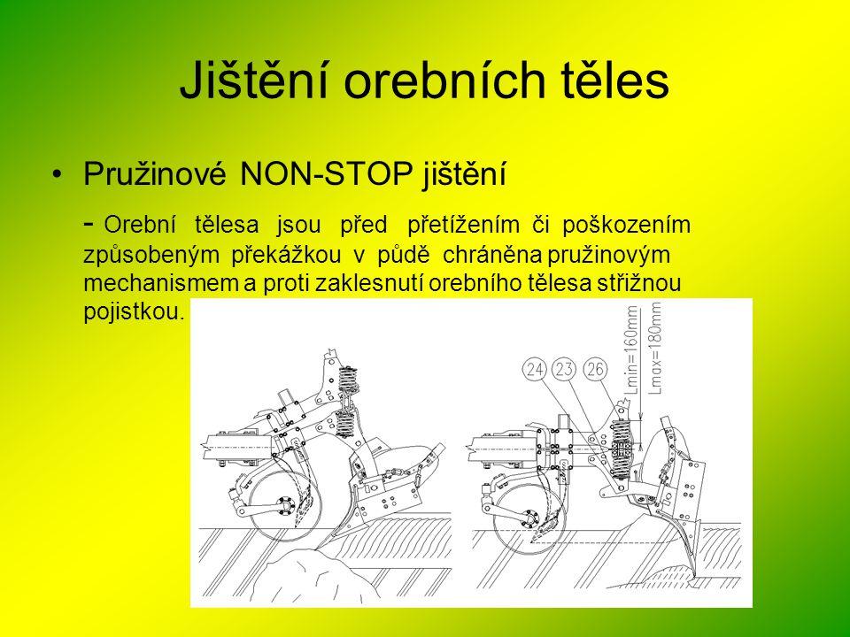 Jištění orebních těles •Pružinové NON-STOP jištění - Orební tělesa jsou před přetížením či poškozením způsobeným překážkou v půdě chráněna pružinovým