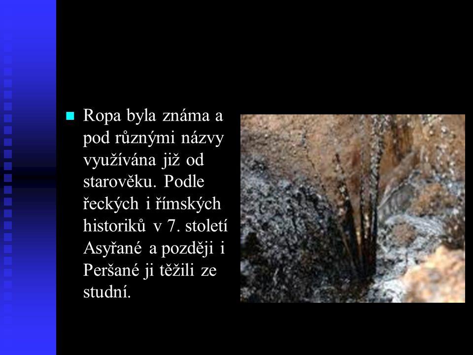  Ropa byla známa a pod různými názvy využívána již od starověku. Podle řeckých i římských historiků v 7. století Asyřané a později i Peršané ji těžil