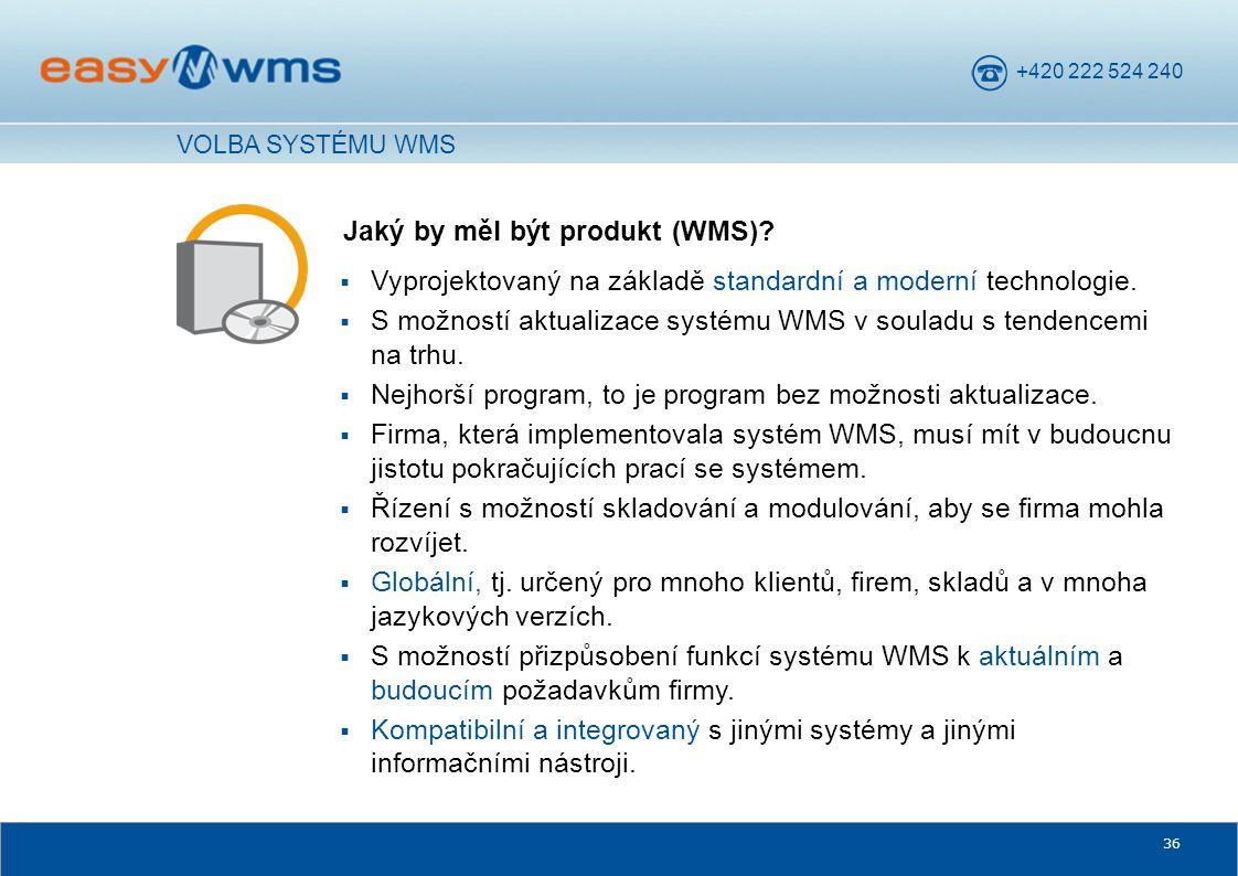 +420 222 524 240 36  Vyprojektovaný na základě standardní a moderní technologie.  S možností aktualizace systému WMS v souladu s tendencemi na trhu.
