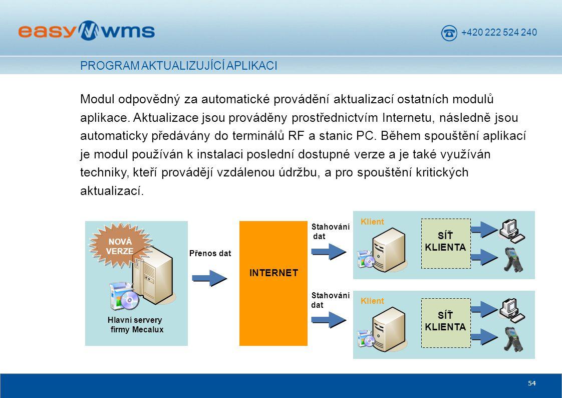 +420 222 524 240 54 Modul odpovědný za automatické provádění aktualizací ostatních modulů aplikace. Aktualizace jsou prováděny prostřednictvím Interne