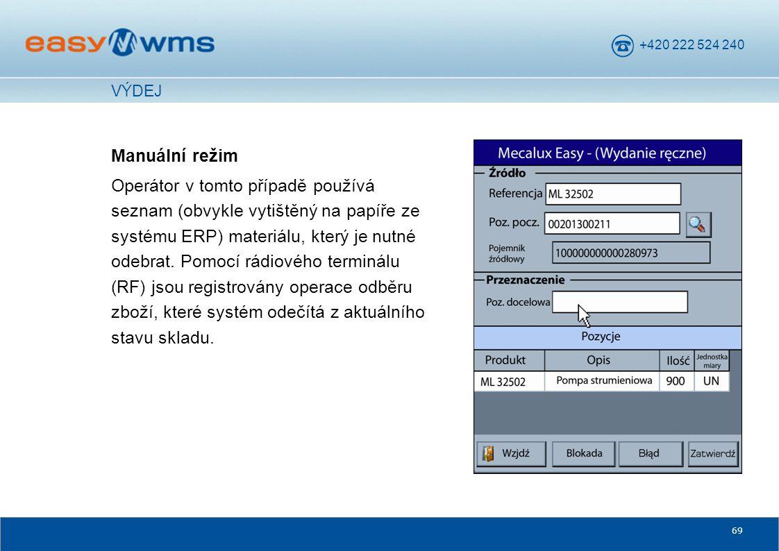 +420 222 524 240 69 Manuální režim Operátor v tomto případě používá seznam (obvykle vytištěný na papíře ze systému ERP) materiálu, který je nutné odeb