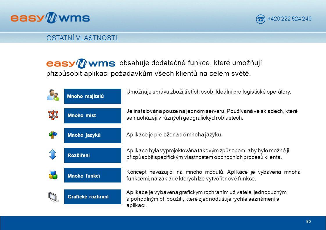 +420 222 524 240 85 obsahuje dodatečné funkce, které umožňují přizpůsobit aplikaci požadavkům všech klientů na celém světě. Mnoho majitelů Umožňuje sp