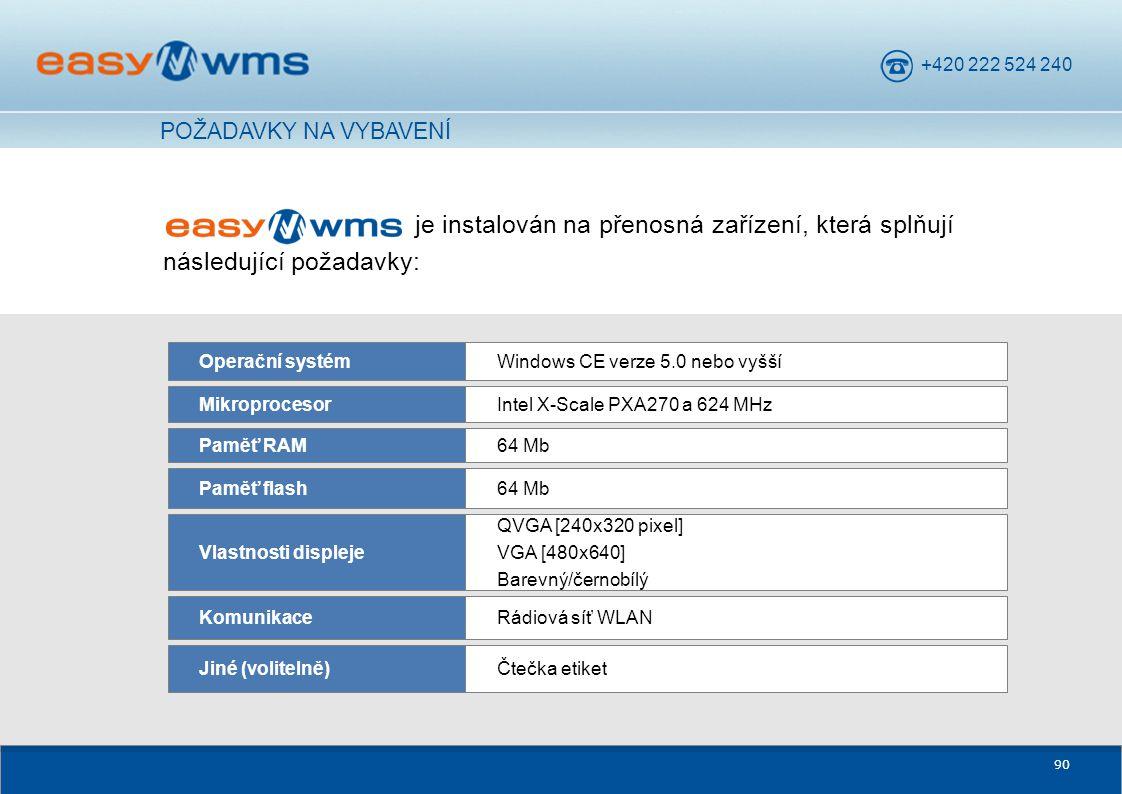 +420 222 524 240 90 je instalován na přenosná zařízení, která splňují následující požadavky: Rádiová síť WLANKomunikace Čtečka etiketJiné (volitelně)