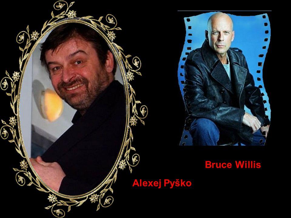 Alexej Pyško Bruce Willis