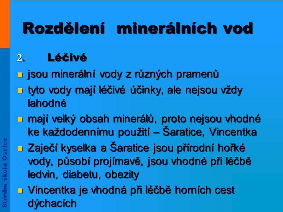 Střední škola Oselce Rozdělení minerálních vod 2.