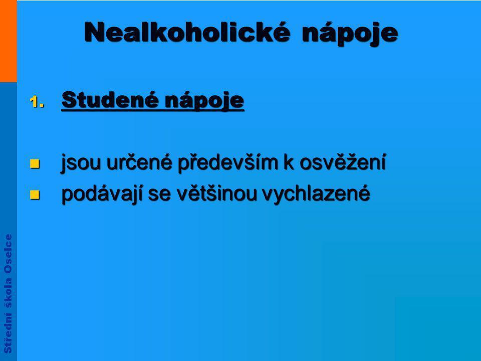 Střední škola Oselce Nealkoholické nápoje 1.