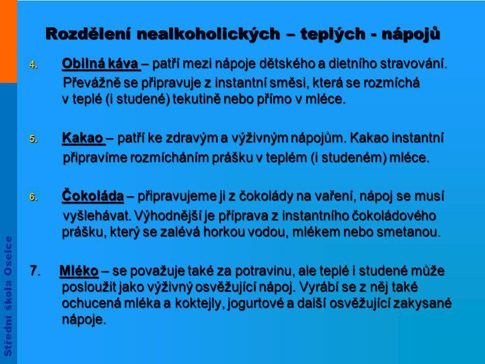 Střední škola Oselce Rozdělení nealkoholických – teplých - nápojů 4.