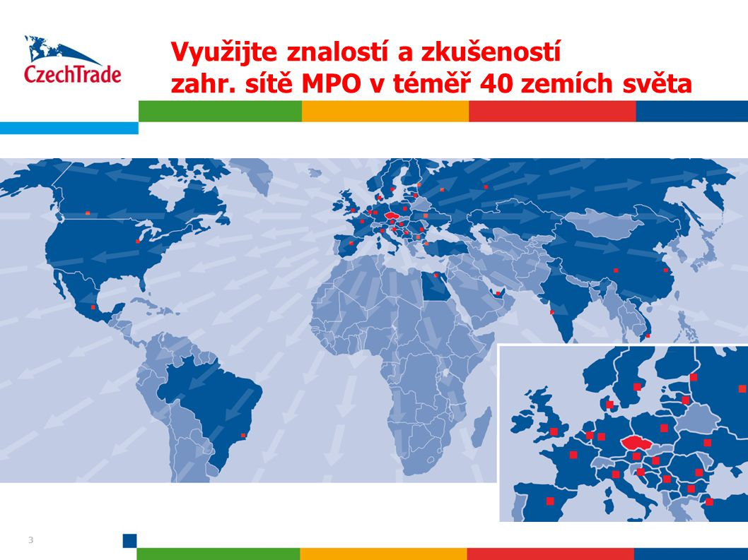 3 Využijte znalostí a zkušeností zahr. sítě MPO v téměř 40 zemích světa 3