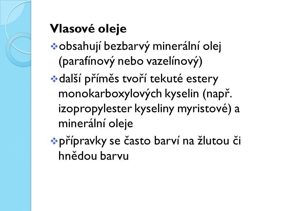 Vlasové oleje  obsahují bezbarvý minerální olej (parafínový nebo vazelínový)  další příměs tvoří tekuté estery monokarboxylových kyselin (např.