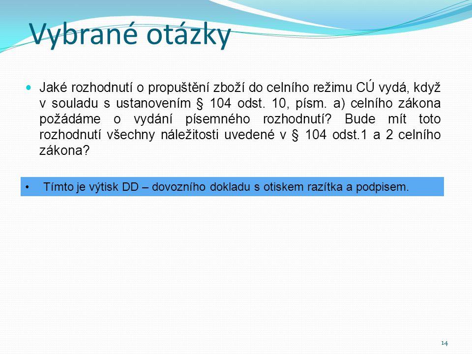  Jaký je zamýšlený vývoj ZJP v případech, kdy neukončujeme svým povolením předchozí režim tranzitu (Ruzyně, Uhříněves, Mělník, celní pošta,…).
