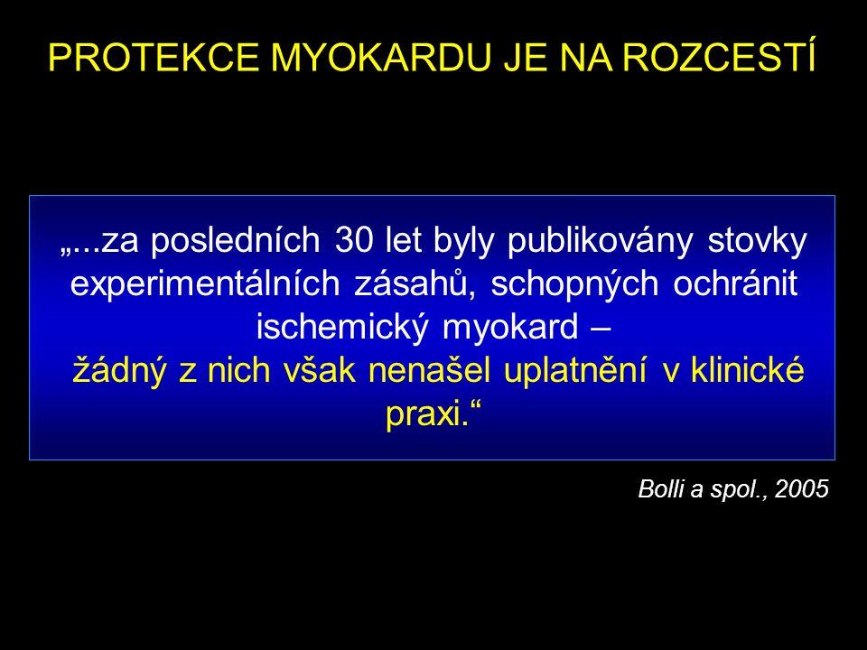 """PROTEKCE MYOKARDU JE NA ROZCESTÍ """"...za posledních 30 let byly publikovány stovky experimentálních zásahů, schopných ochránit ischemický myokard – žádný z nich však nenašel uplatnění v klinické praxi. Bolli a spol., 2005"""