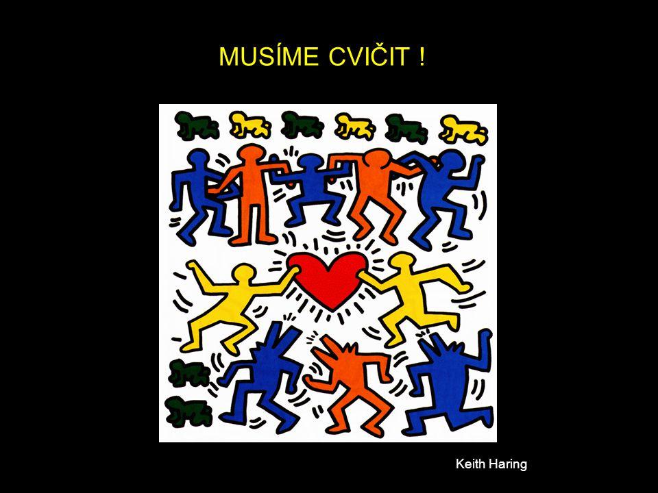Keith Haring MUSÍME CVIČIT !