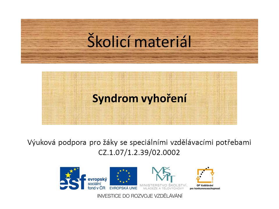 Školicí materiál Výuková podpora pro žáky se speciálními vzdělávacími potřebami CZ.1.07/1.2.39/02.0002