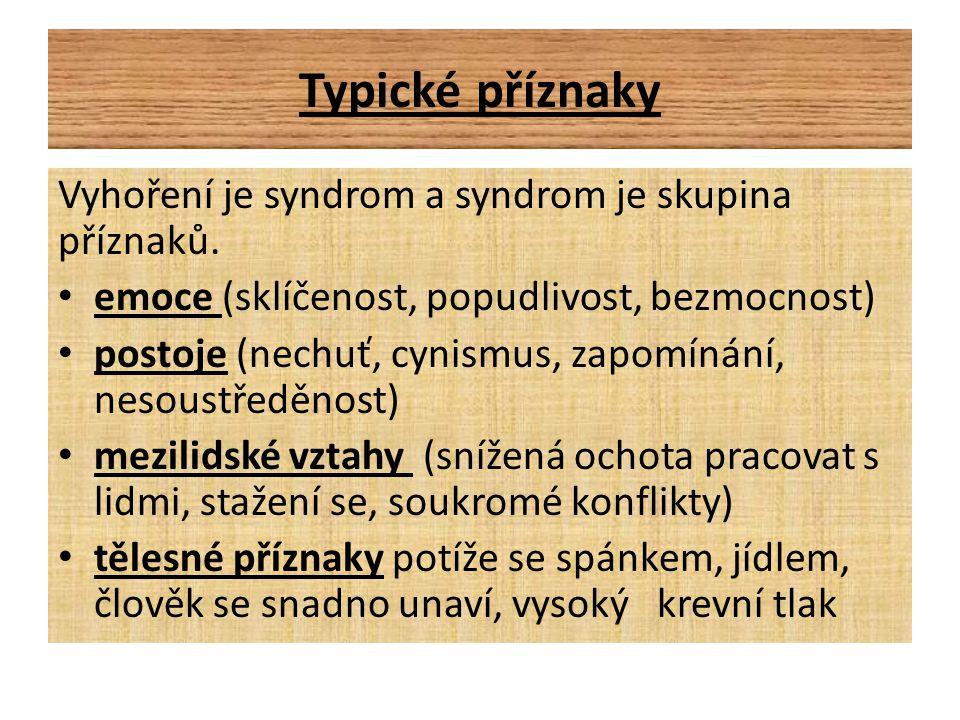 Typické příznaky Vyhoření je syndrom a syndrom je skupina příznaků.