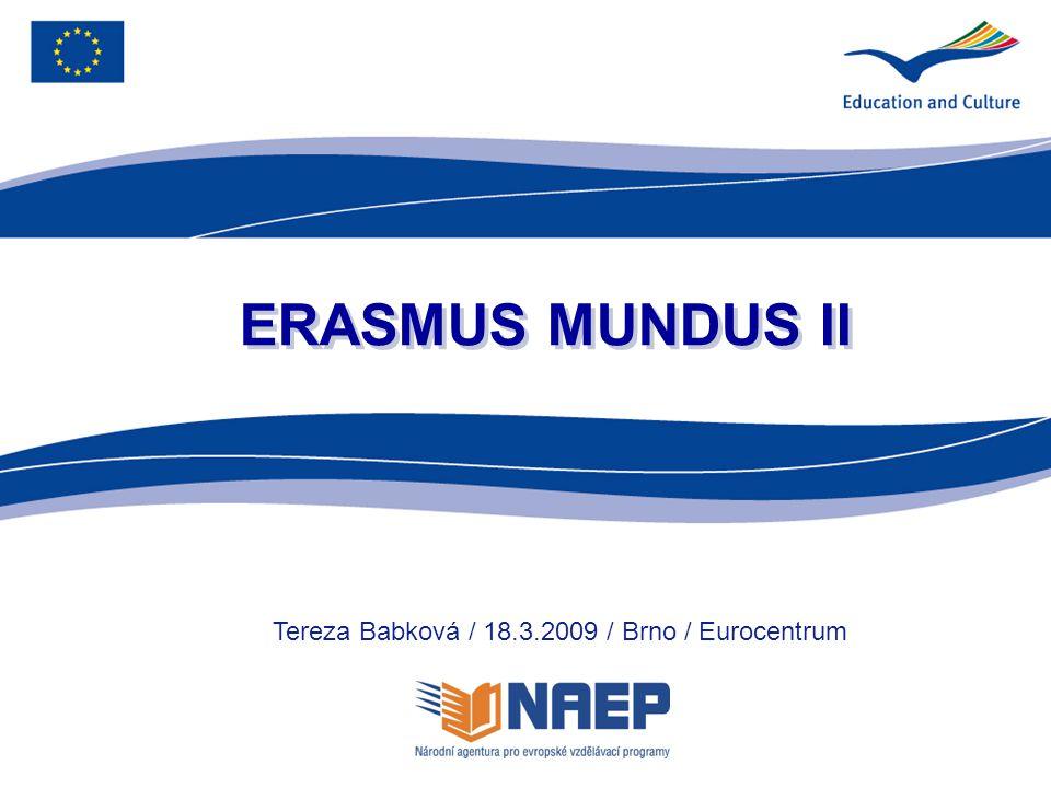 ERASMUS MUNDUS II Tereza Babková / 18.3.2009 / Brno / Eurocentrum