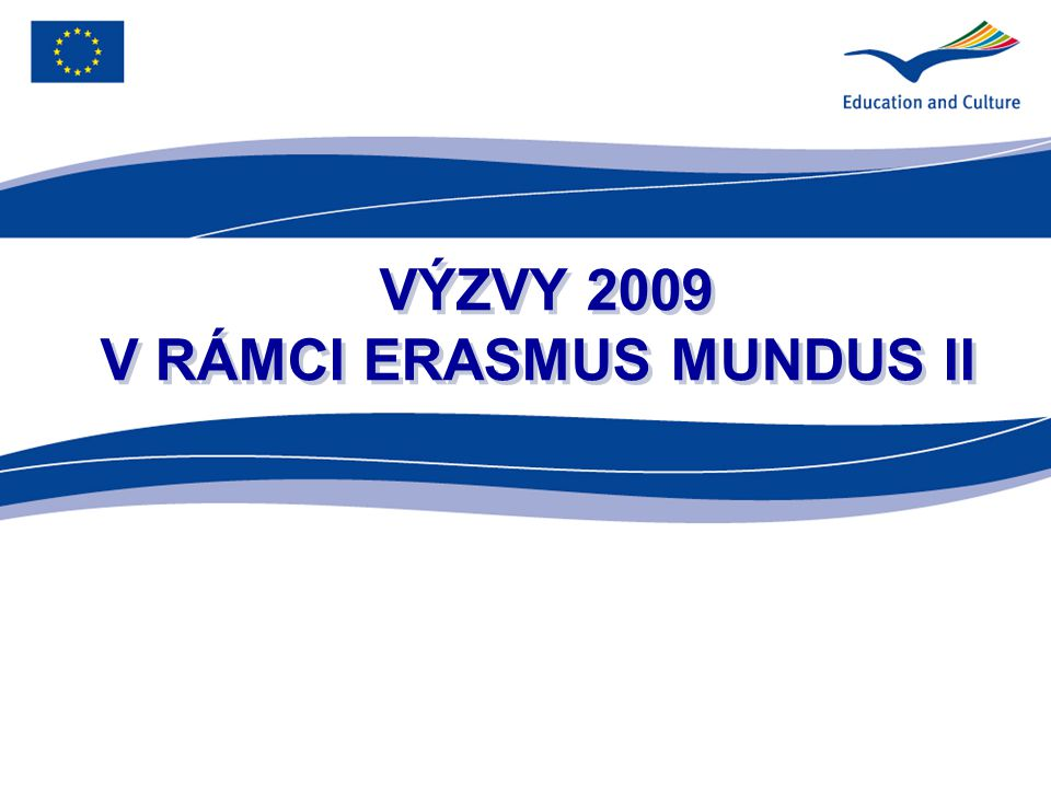 VÝZVY 2009 V RÁMCI ERASMUS MUNDUS II