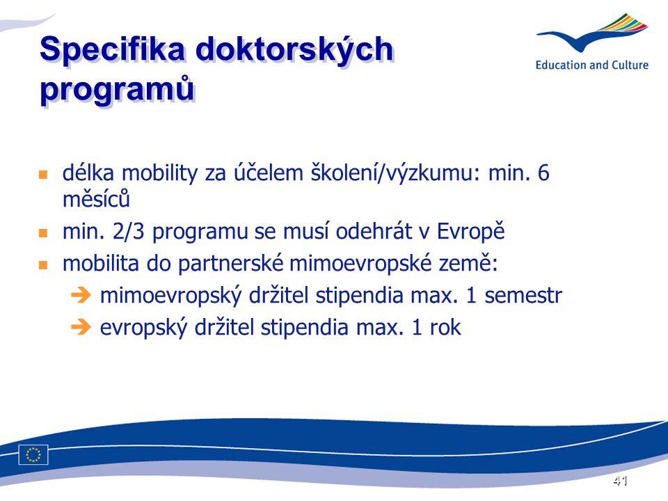 41 Specifika doktorských programů  délka mobility za účelem školení/výzkumu: min.
