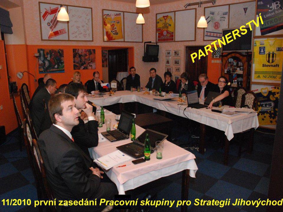 11/2010 první zasedání Pracovní skupiny pro Strategii Jihovýchod PARTNERSTVÍ