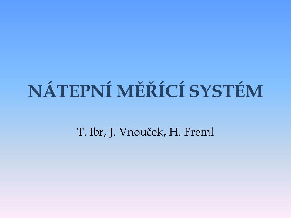 NÁTEPNÍ MĚŘÍCÍ SYSTÉM T. Ibr, J. Vnouček, H. Freml
