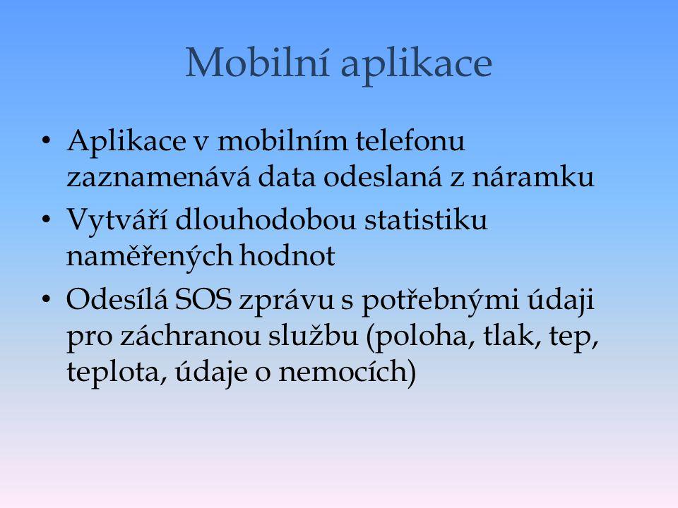 Mobilní aplikace • Aplikace v mobilním telefonu zaznamenává data odeslaná z náramku • Vytváří dlouhodobou statistiku naměřených hodnot • Odesílá SOS zprávu s potřebnými údaji pro záchranou službu (poloha, tlak, tep, teplota, údaje o nemocích)