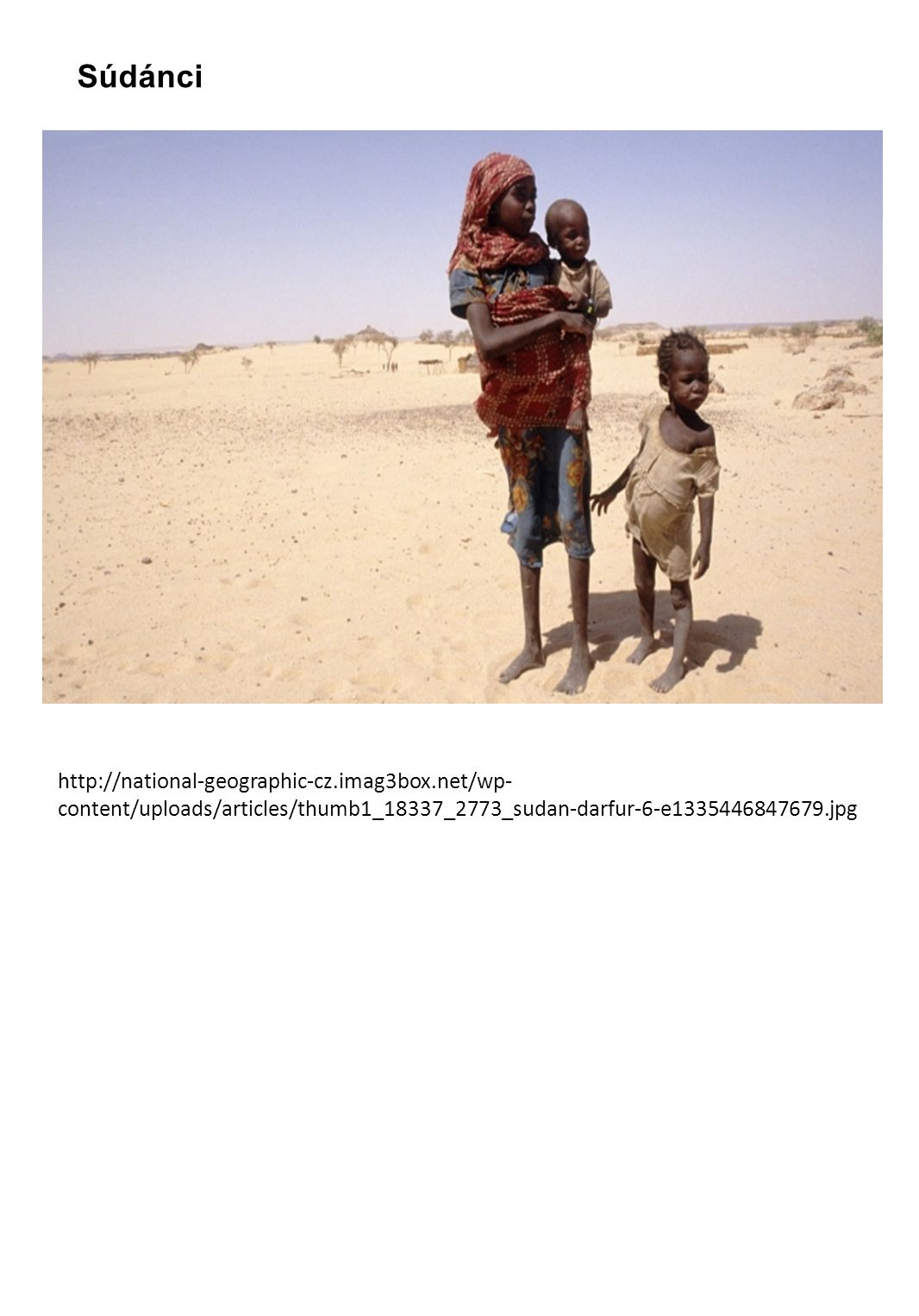 http://national-geographic-cz.imag3box.net/wp- content/uploads/articles/thumb1_18337_2773_sudan-darfur-6-e1335446847679.jpg Súdánci