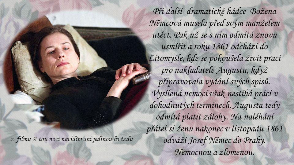 Při další dramatické hádce Božena Němcová musela před svým manželem utéct. Pak už se s ním odmítá znovu usmířit a roku 1861 odchází do Litomyšle, kde