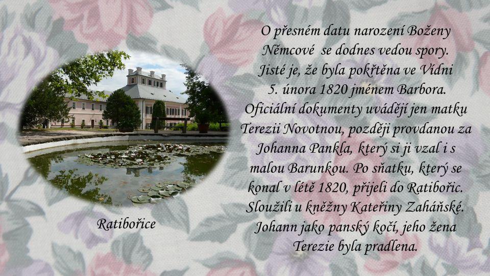 O přesném datu narození Boženy Němcové se dodnes vedou spory. Jisté je, že byla pokřtěna ve Vídni 5. února 1820 jménem Barbora. Oficiální dokumenty uv