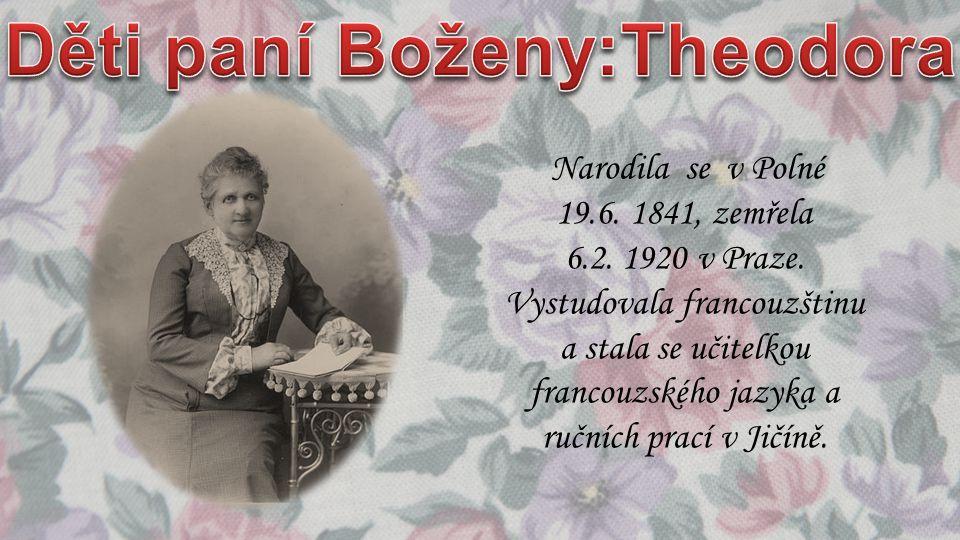Narodila se v Polné 19.6. 1841, zemřela 6.2. 1920 v Praze. Vystudovala francouzštinu a stala se učitelkou francouzského jazyka a ručních prací v Jičín