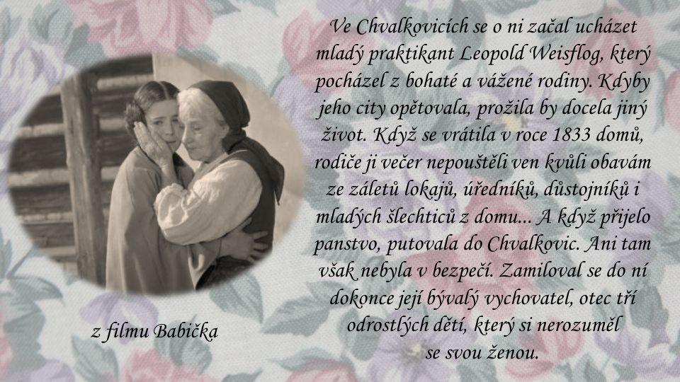Ve Chvalkovicích se o ni začal ucházet mladý praktikant Leopold Weisflog, který pocházel z bohaté a vážené rodiny. Kdyby jeho city opětovala, prožila
