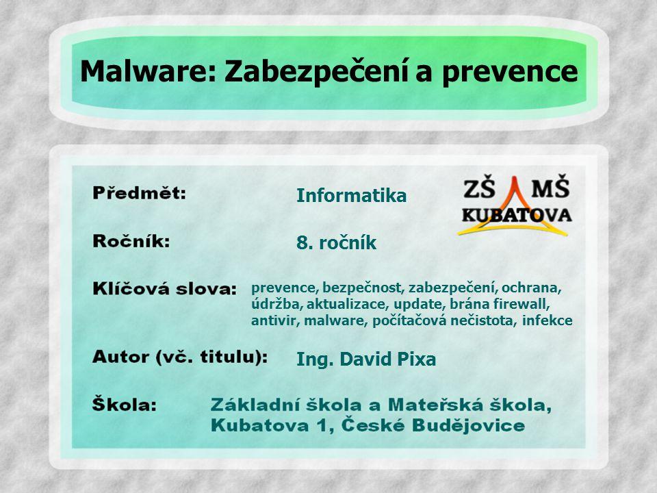 Informatika prevence, bezpečnost, zabezpečení, ochrana, údržba, aktualizace, update, brána firewall, antivir, malware, počítačová nečistota, infekce 8.