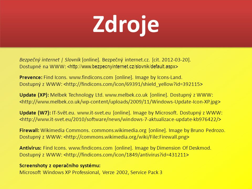 Zdroje Bezpečný internet | Slovník [online]. Bezpečný internet.cz.