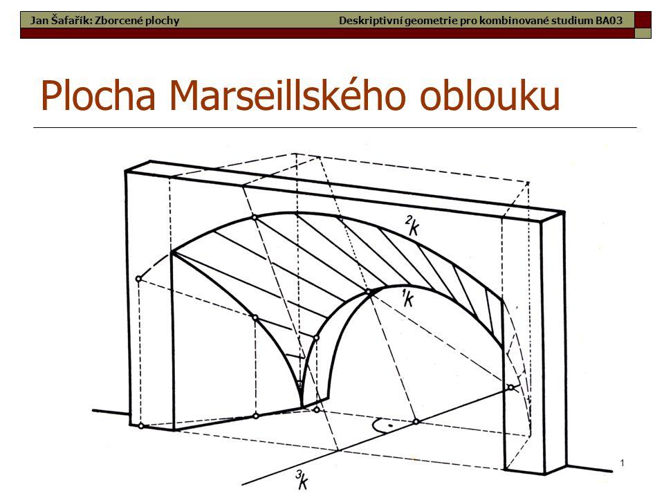 51 Plocha Marseillského oblouku Jan Šafařík: Zborcené plochyDeskriptivní geometrie pro kombinované studium BA03