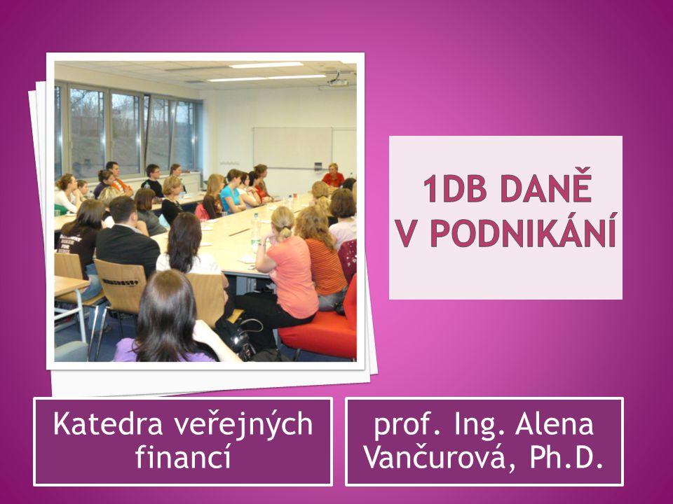 Katedra veřejných financí prof. Ing. Alena Vančurová, Ph.D.