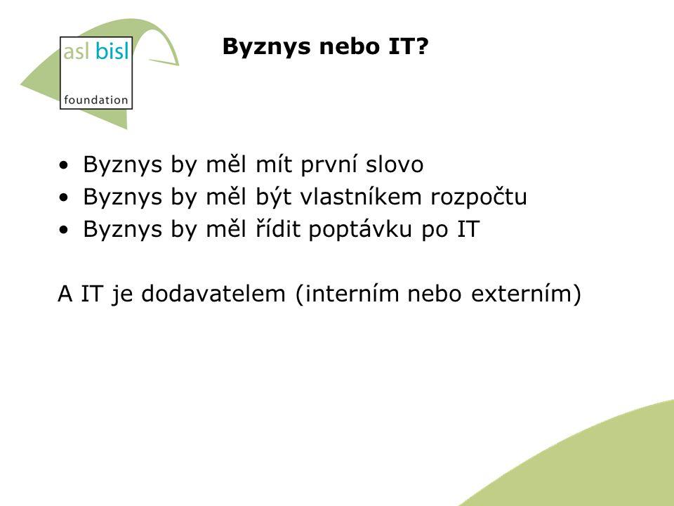 Takže… Byznys potřebuje fungovat jako sponzor, který: •řídí svůj IT rozpočet •zná a formuluje svoje současné i budoucí potřeby •vybírá své IT dodávatele •formuluje smluvní požadavky •akceptuje dodávku IT služeb •dává instrukce a podporuje uživatele IT A to je to, co my nazýváme Business Information Management A to je to, co my nazýváme Business Information Management