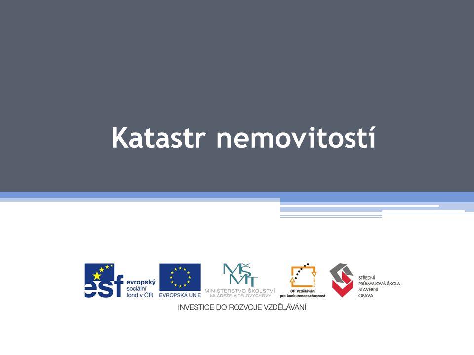 Katastr nemovitostí České republiky •Co je to nemovitost.
