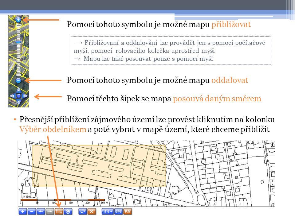 Pomocí tohoto symbolu je možné mapu přibližovat Pomocí tohoto symbolu je možné mapu oddalovat Pomocí těchto šipek se mapa posouvá daným směrem → Přibl