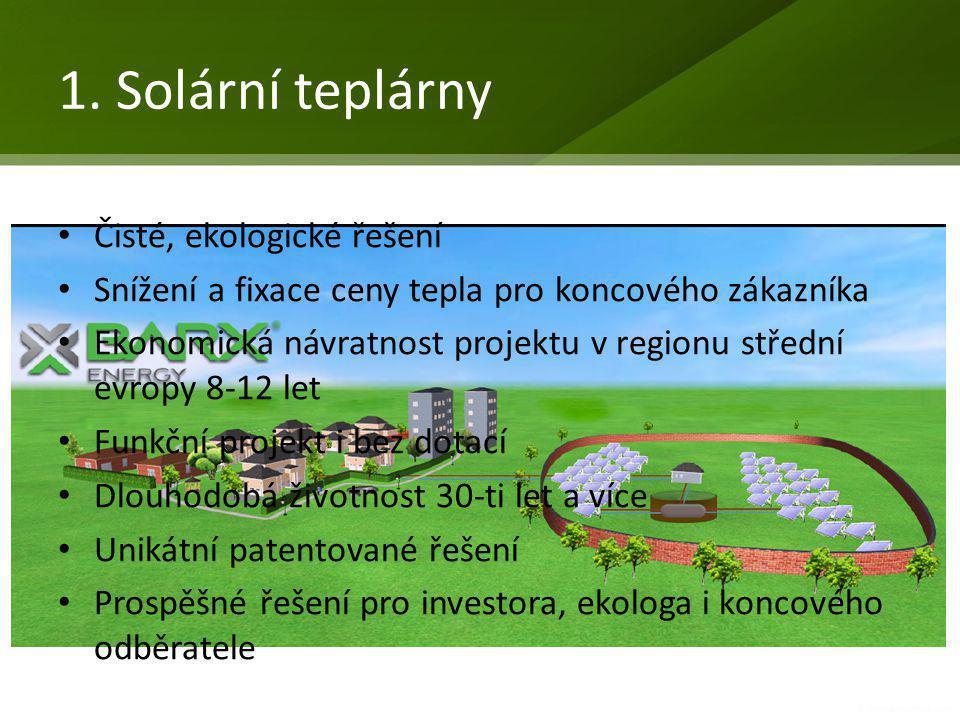 • Bezsurovinový zdroj tepla • Bez rizika pro provozovatele / nehrozí zdražování energetického vstupu • Nehrozí riziko výpadku systému • Převážně pasivní prvky systému (jednoduchá údržba a nenáročný provoz spolu s dlouhou životností) • Dobrá predikovatelnost chování systému • Uvedení na trh 2011 Solární teplárny