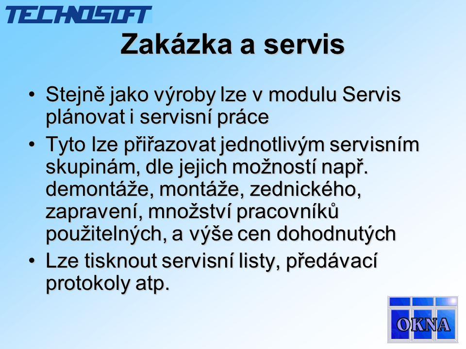 Zakázka a servis •Stejně jako výroby lze v modulu Servis plánovat i servisní práce •Tyto lze přiřazovat jednotlivým servisním skupinám, dle jejich mož