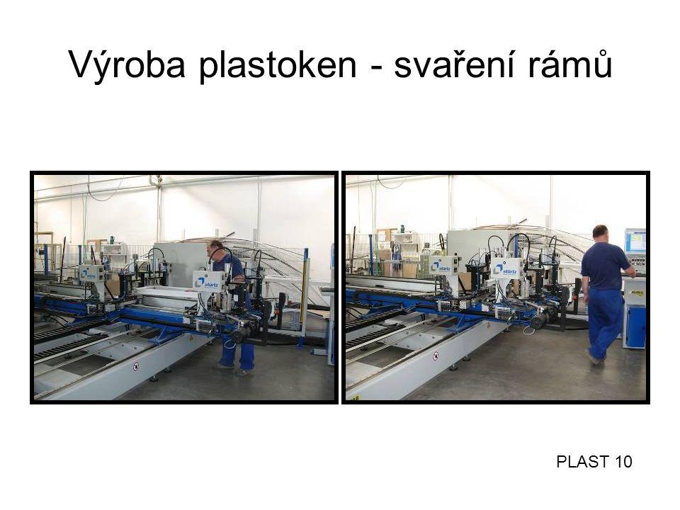 Výroba plastoken - svaření rámů PLAST 10