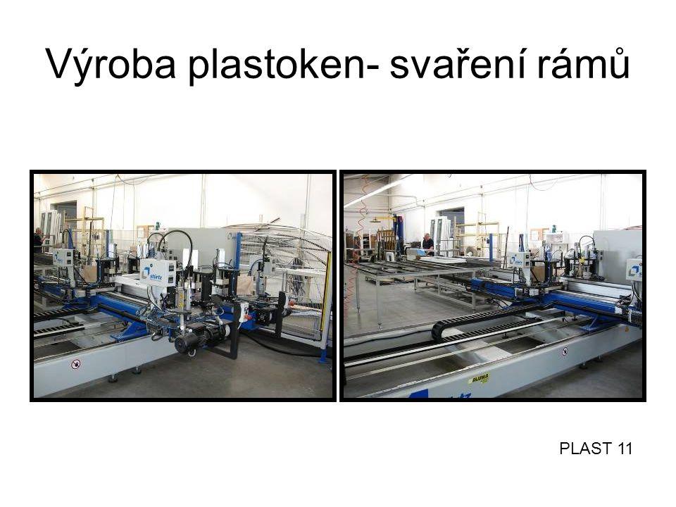 Výroba plastoken- svaření rámů PLAST 11