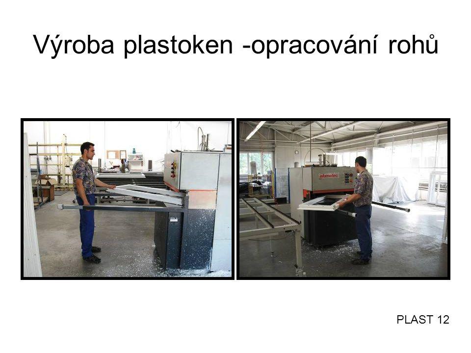 Výroba plastoken -opracování rohů PLAST 12