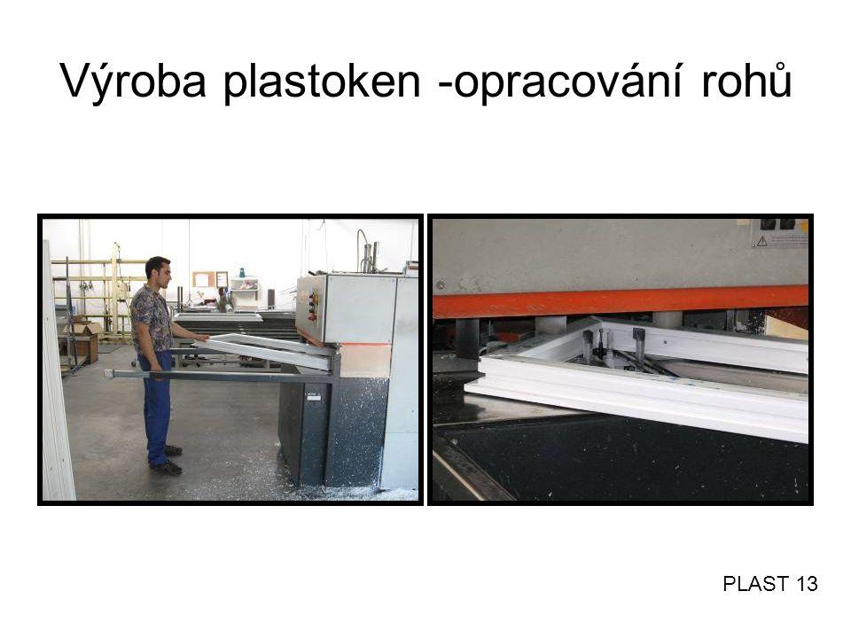 Výroba plastoken -opracování rohů PLAST 13