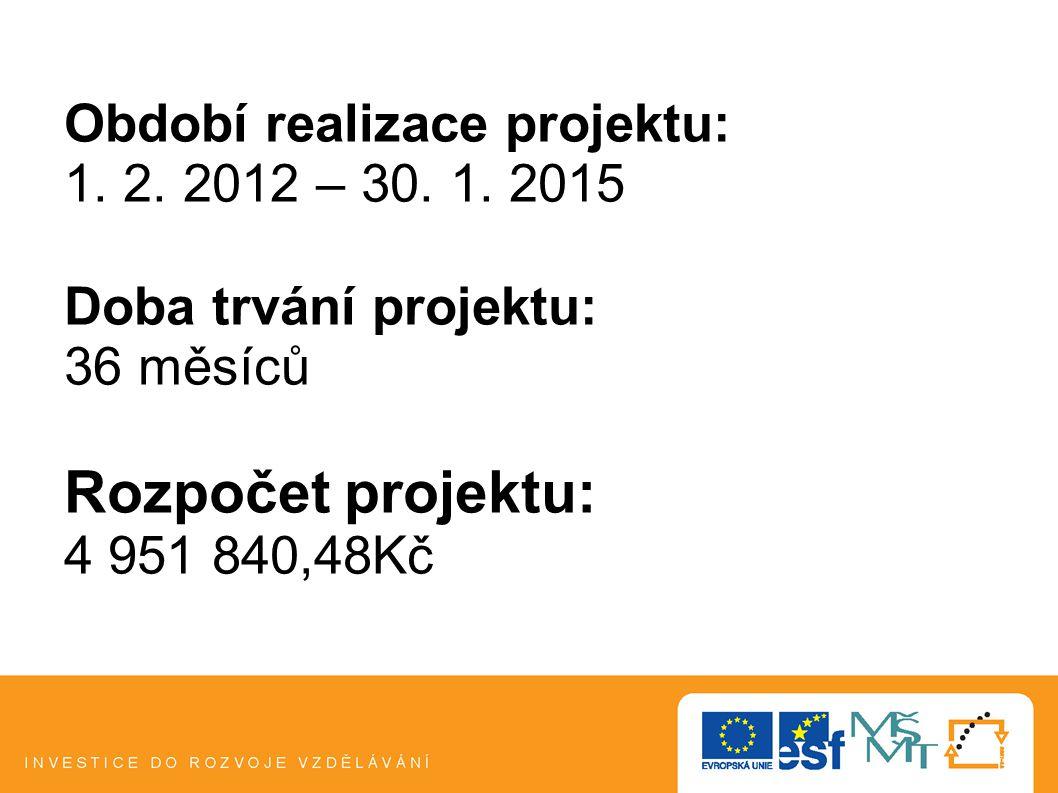 Období realizace projektu: 1. 2. 2012 – 30. 1.