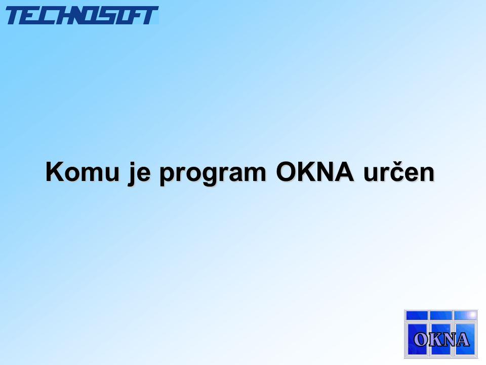 Cena programu OKNA K dispozici jsou dvě obsahově a cenově odlišné verze programu: •Nejlevnější plně vyhoví prodejní firmě bez vlastní výroby.