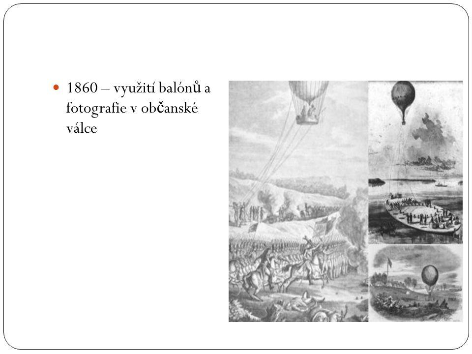  1860 – využití balón ů a fotografie v ob č anské válce