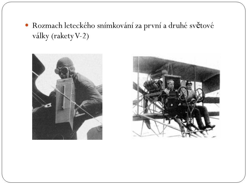  Rozmach leteckého snímkování za první a druhé sv ě tové války (rakety V-2)